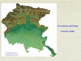 Il territorio del Friuli Venezia Giulia