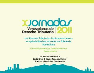Los Sistemas Tributarios Centroamericanos y su aplicabilidad en una reforma Tributaria Venezolana