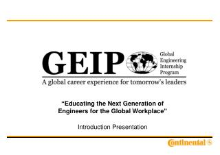 """ Educating the Next Generation of Engineers for the Global Workplace "" Introduction Presentation"
