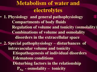 Metabolism of water and  electrolytes