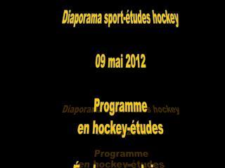 Diaporama sport-études hockey 09 mai 2012  Programme  en hockey-études École secondaire