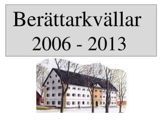 Berättarkvällar      2006 - 2013