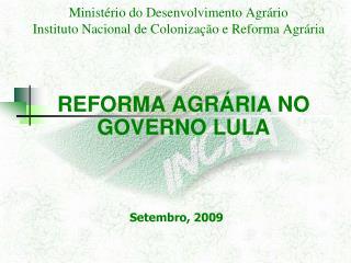Ministério do Desenvolvimento Agrário Instituto Nacional de Colonização e Reforma Agrária