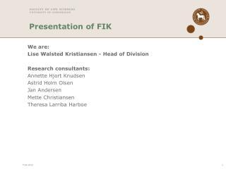 Presentation of FIK