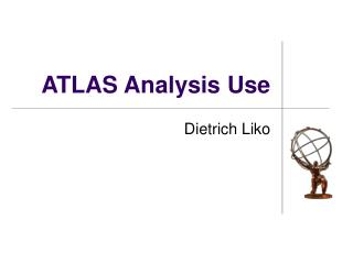 ATLAS Analysis Use