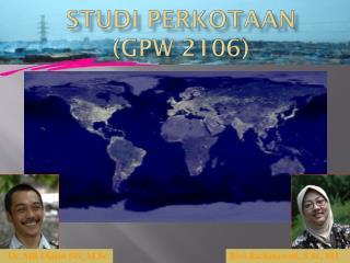 STUDI PERKOTAAN ( Gpw  2106)