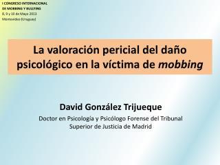 La valoración pericial del daño psicológico en la víctima de  mobbing