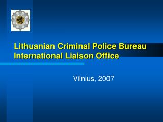 Lithuanian Criminal Police Bureau International Liaison Office