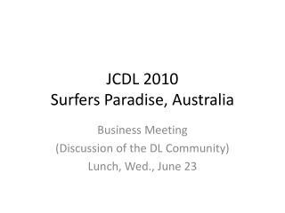 JCDL 2010 Surfers Paradise, Australia