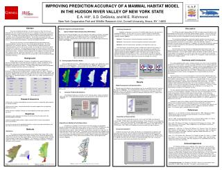 IMPROVING PREDICTION ACCURACY OF A MAMMAL HABITAT MODEL  IN THE HUDSON RIVER VALLEY OF NEW YORK STATE E.A. Hill, S.D. De