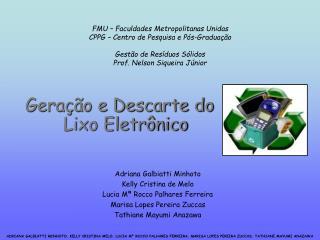 Geração e Descarte do Lixo Eletrônico