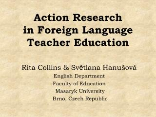 Action Research  in Foreign Language Teacher Education