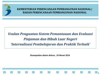 Usulan Penguatan Sistem Pemantauan dan Evaluasi Pinjaman dan Hibah Luar Negeri