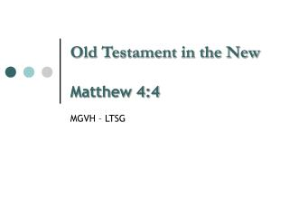 Old Testament in the New Matthew 4:4