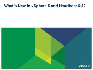 What's New in vSphere 5 and Heartbeat 6.4?