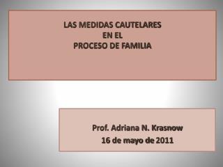 LAS MEDIDAS CAUTELARES EN EL  PROCESO DE FAMILIA