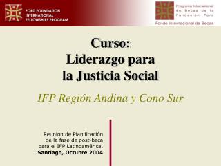 Curso: Liderazgo para la Justicia Social IFP Región Andina y Cono Sur