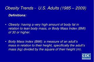 Obesity Trends -  U.S. Adults (1985 – 2009)