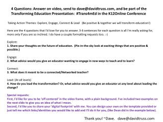 4 Questions: Answer on video, send to dave@davidtruss, and be part of the