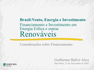 Financiamento e Investimento em Energia E�lica e outras  Renov�veis
