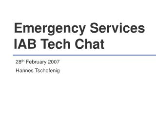 Emergency Services IAB Tech Chat