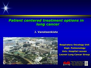 Patient centered  treatment  options  in  lung  cancer J. Vansteenkiste