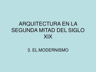ARQUITECTURA EN LA SEGUNDA MITAD DEL SIGLO XIX
