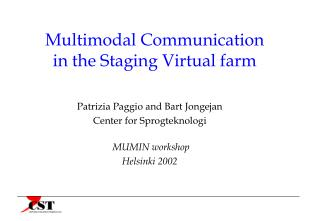 Multimodal Communication  in the Staging Virtual farm