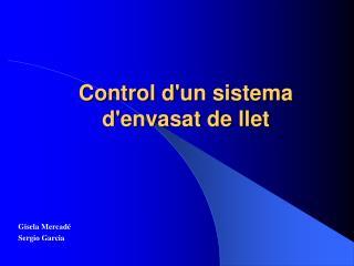 Control d'un sistema d'envasat de llet