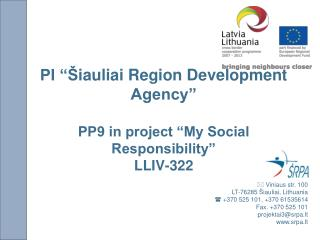 "PI "" Š iauliai Region Development Agency"" PP9 in project ""My Social Responsibility"" LLIV-322"