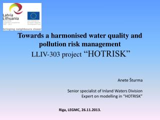 "Towards a harmonised water quality and pollution risk management  LLIV-303 project  ""HOTRISK"""