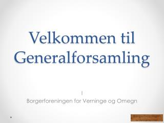 Velkommen til Generalforsamling