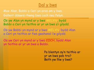 Dal y bws