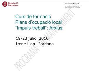 """Curs de formació Plans d'ocupació local  """"Impuls-treball"""": Arxius"""