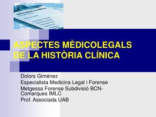 ASPECTES M�DICOLEGALS DE LA HIST�RIA CL�NICA