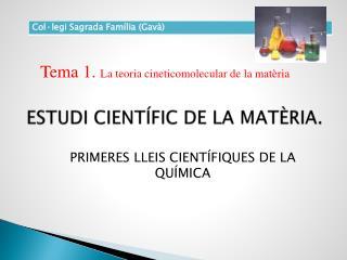 ESTUDI CIENTÍFIC DE LA MATÈRIA.