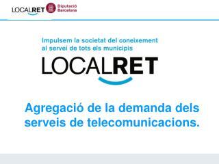 Agregació de la demanda dels serveis de telecomunicacions.