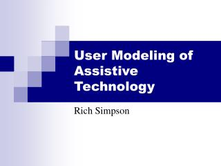 User Modeling of Assistive Technology