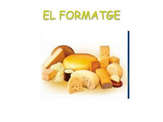 EL FORMATGE