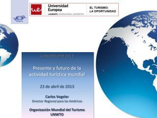 CONGREUEM 2013  Presente y futuro de la  actividad turística mundial 23 de  abril  de 2013