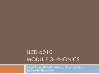 LLED 6010 module 3: Phonics