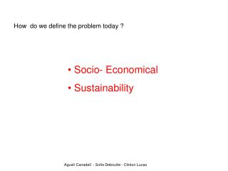 Socio- Economical  Sustainability