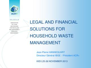 LEGAL AND FINANCIAL SOLUTIONS FOR HOUSEHOLD WASTE MANAGEMENT