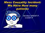 Mass Causality Incident: We Have How many patients