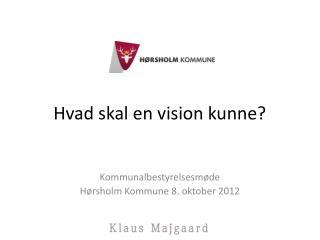 Hvad skal en vision kunne?