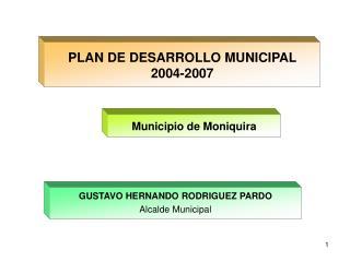 PLAN DE DESARROLLO MUNICIPAL 2004-2007