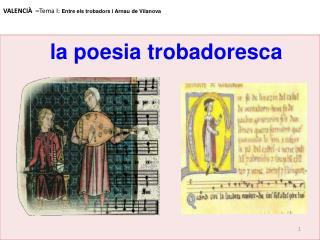 VALENCIÀ  – Tema I:  Entre els trobadors i Arnau de Vilanova