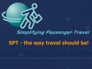 SPT - the way travel should be!