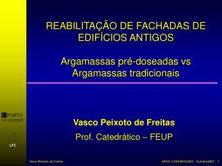 REABILITAÇÃO DE FACHADAS DE EDIFÍCIOS ANTIGOS Argamassas pré-doseadas vs  Argamassas tradicionais