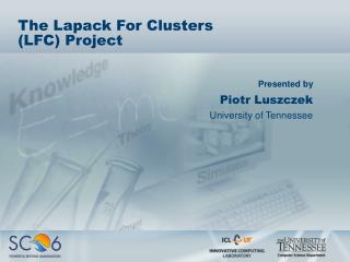 The Lapack For Clusters  (LFC) Project